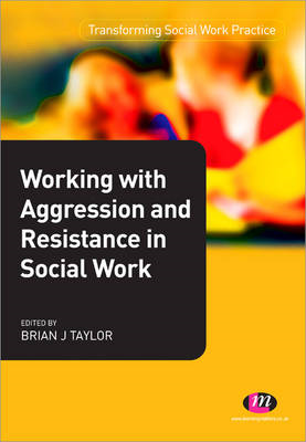 Working with Aggression and Resistance in Social Work (BOK)