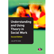Understanding and Using Theory in Social Work (BOK)