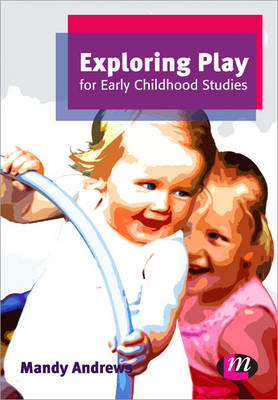 Exploring Play for Early Childhood Studies (BOK)