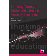 Thinking Through Ethics and Values in Primary Education (BOK)