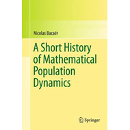 Short History of Mathematical Population Dynamics (BOK)