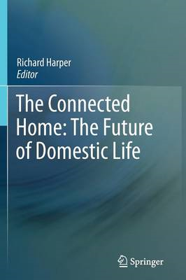 The Connected Home: The Future of Domestic Life (BOK)
