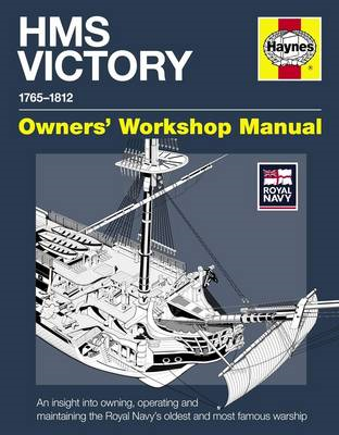 HMS Victory Manual: An Insight into Owning, Operating and Maintaining the Royal Navy's Oldest and Most Famous Warship (BOK)