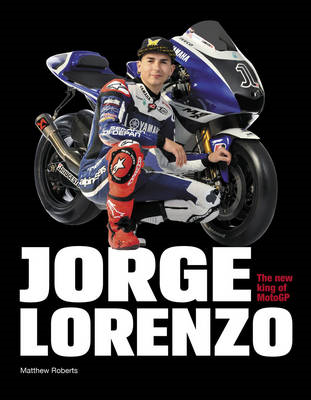 Jorge Lorenzo: Portrait of a Champion: The New King of MotoGP (BOK)