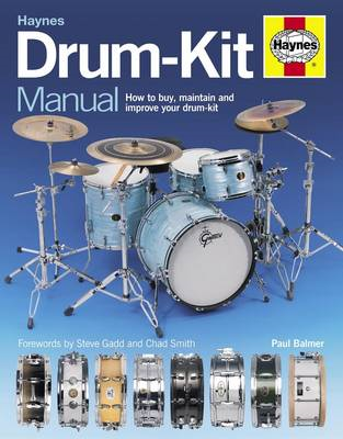 Drum-kit Manual: How to Buy, Maintain and Improve Your Drum-kit (BOK)