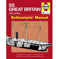 SS Great Britain: An Insight into the Design, Construction and Operation of Brunel's Famous Passenge (BOK)