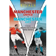 Rivals: Classic Manchester Derby Games (BOK)