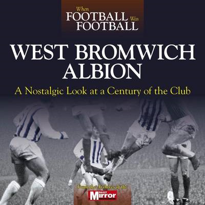 When Football Was Football: West Bromwich Albion (BOK)
