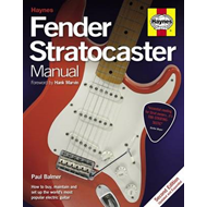 Fender Stratocaster Manual: How to Buy, Maintain and Set Up the World's Most Popular Electric Guitar (BOK)