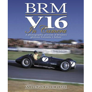 BRM V16 in Camera: A Photographic Portrait of Britain's Glorious Formula 1 Failure (BOK)