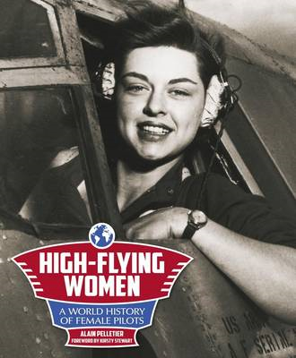High-Flying Women: A World History of Female Pilots (BOK)