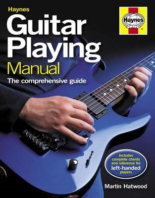 Guitar Playing Manual: The Comprehensive Guide (BOK)