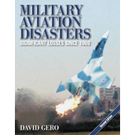 Military Aviation Disasters: Significant Losses Since 1908 (BOK)