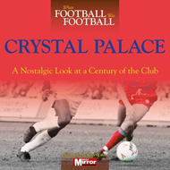 When Football Was Football: Crystal Palace (BOK)