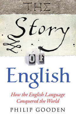 The Story of English: How the English Language Conquered the World (BOK)