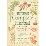 Breverton's Complete Herbal: A Book of Remarkable Plants and Their Uses (BOK)