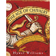The Age of Chivalry: The Story of Medieval Europe, 950 to 1450 (BOK)