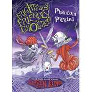 Frightfully Friendly Ghosties: Phantom Pirates (BOK)