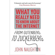 From Gutenberg to Zuckerberg: What You Really Need to Know About the Internet (BOK)