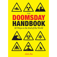The Doomsday Handbook: 50 Ways to the End of the World (BOK)
