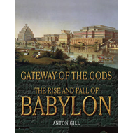 The Rise and Fall of Babylon: Gateway of the Gods (BOK)