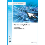 ECDL Word Processing Software Using Word 2013 (BCS ITQ Level (BOK)