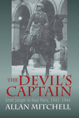 The Devil's Captain: Ernst Junger in Nazi Paris, 1941-1944 (BOK)