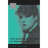 The Masculine Woman in Weimar Germany (BOK)