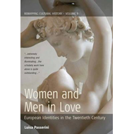 Women and Men in Love: European Identities in the Twentieth Century (BOK)