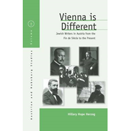 """Vienna is Different"": Jewish Writers in Austria from the Fin De Siecle to the Present (BOK)"