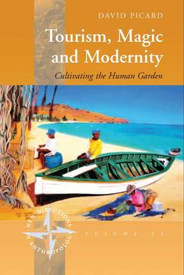 Tourism, Magic and Modernity: Cultivating the Human Garden (BOK)