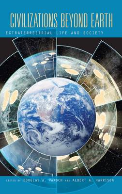 Civilizations Beyond Earth: Extraterrestrial Life and Society (BOK)