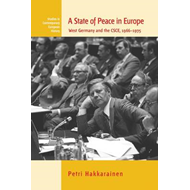 A State of Peace in Europe: West Germany and the CSCE, 1966-1975 (BOK)