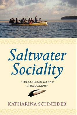 Saltwater Sociality: An Ethnography of a Melanesian Island (BOK)