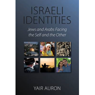 Israeli Identities: Jews and Arabs Facing the Salf and the Other (BOK)