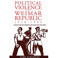 Political Violence in the Weimar Republic, 1918-1933 (BOK)