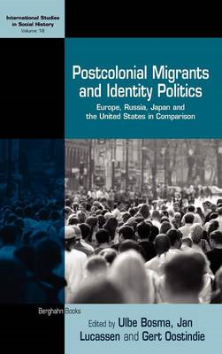 Postcolonial Migrants and Identity Politics: Europe, Russia, Japan and the United States in Comparis (BOK)