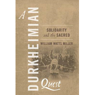 A Durkheimian Quest: Solidarity and the Sacred (BOK)