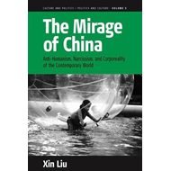 The Mirage of China: Anti-humanism, Narcissism, and Corporeality of the Contemporary World (BOK)