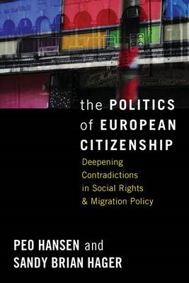 The Politics of European Citizenship: Deepening Contradictions in Social Rights and Migration Policy (BOK)