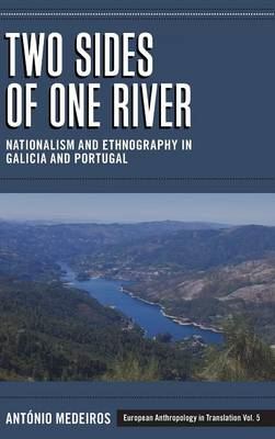 Two Sides of One River: Nationalism and Ethnography in Galicia and Portugal (BOK)