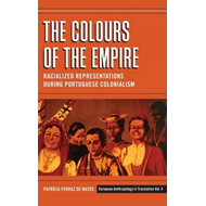 The Colours of the Empire: Radicalized Representations During Portuguese Colonialism (BOK)