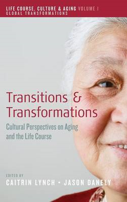 Transitions and Transformations: Cultural Perspectives on Aging and the Life Course (BOK)