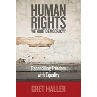 Human Rights without Democracy?: Reconciling Freedom with Equality (BOK)