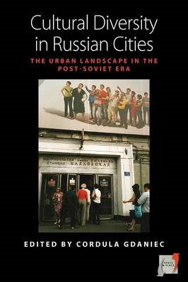 Cultural Diversity in Russian Cities: The Urban Landscape in the Post-Soviet Era (BOK)