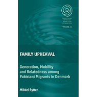 Family Upheaval: Generation, Mobility and Relatedness Among Pakistani Migrants in Denmark (BOK)