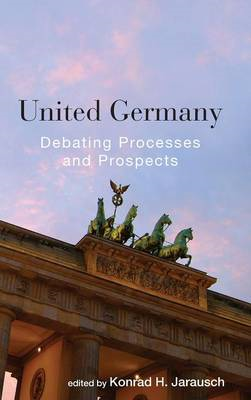 United Germany: Debating Processes and Prospects (BOK)