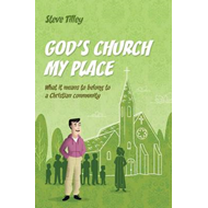 God's Church; My Place: What it Means to Belong to a Christian Community (BOK)