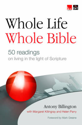 Whole Life, Whole Bible: 50 Readings on Living in the Light of Scripture (BOK)