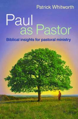 Paul as Pastor: Biblical Insights for Pastoral Ministry (BOK)